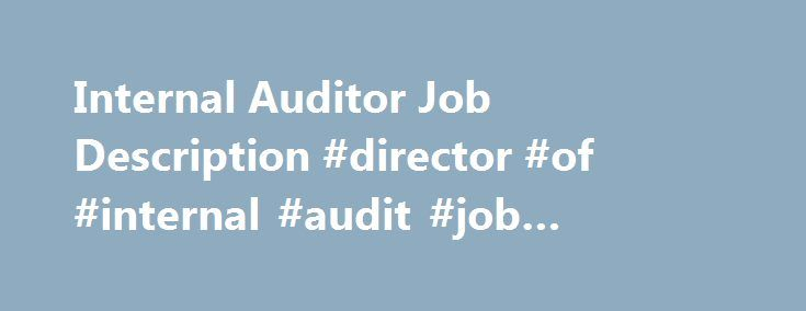 Internal Auditor Job Description Director Of Internal Audit