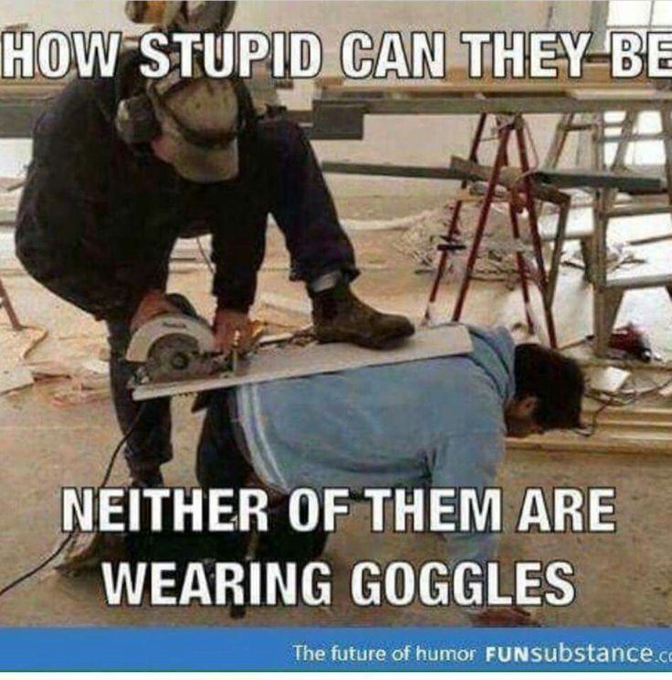 Funny Work Safety Quotes: Funny Safety Meme How Stupid Can They Be Neither Of Them