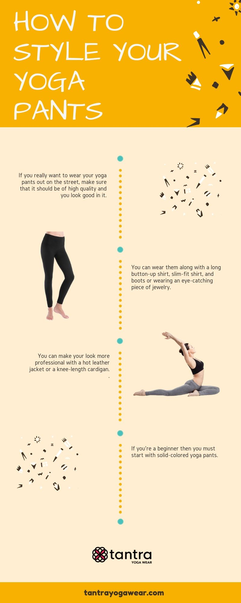 6c01bf66568 ... Yoga pants at Tantra Yoga holds all these qualities! Here is the list  of some incredible ways which you can opt to looks good in