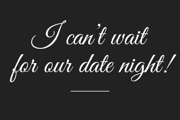 I can't wait for our date night! (With images)   Date ...