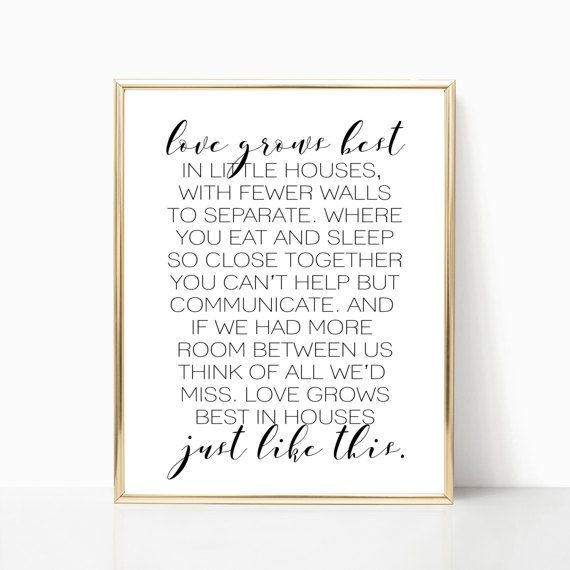 Love Grows Best In Little Houses Print Love By Luxandmeprints Little Houses Creative Wall Decor Kitchen Design Color