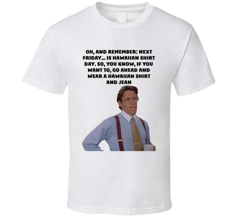 bill lumbergh office space quotes