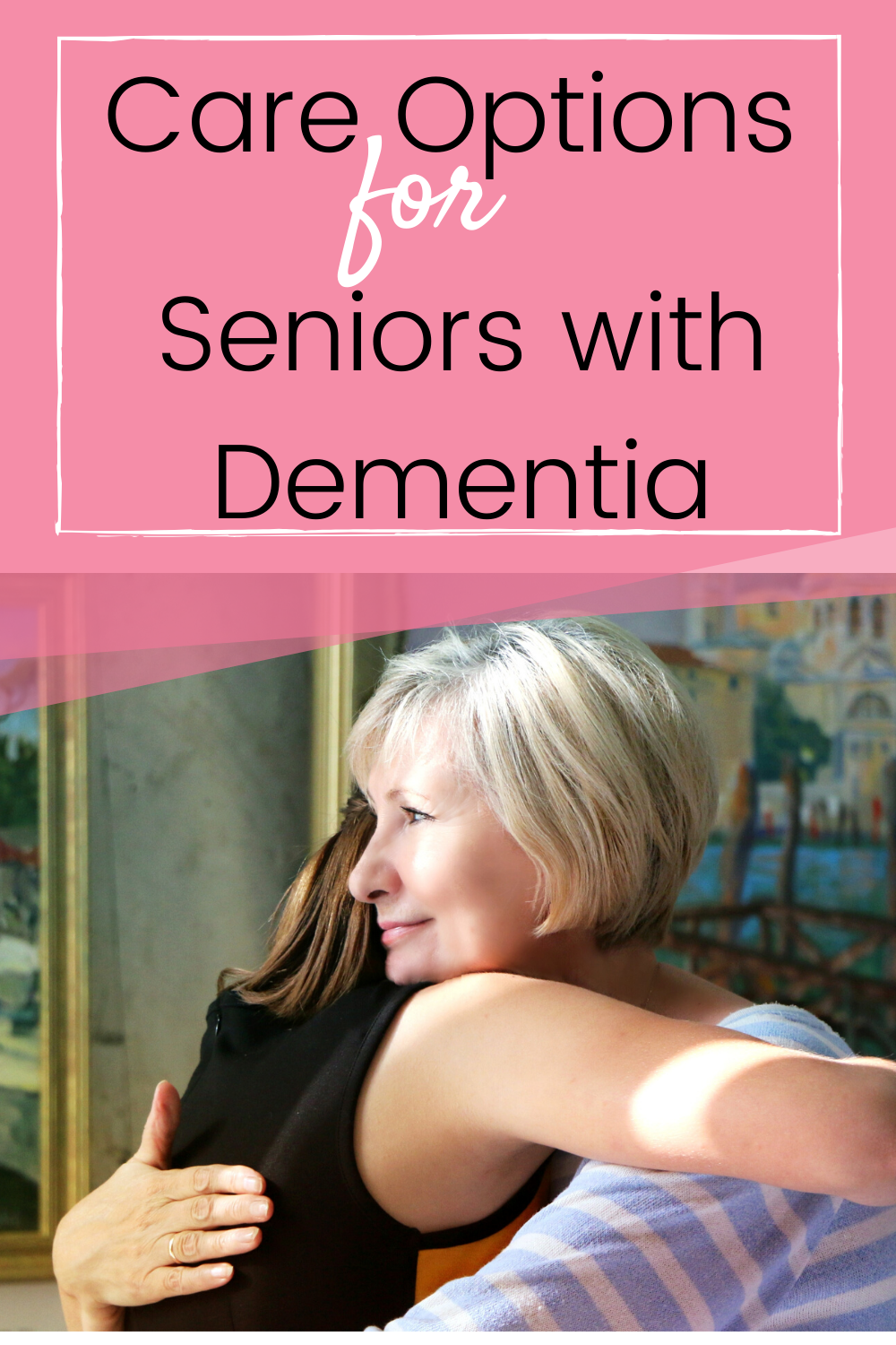 Care Options For Seniors With Dementia