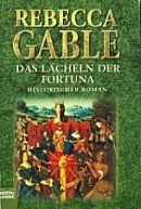 Rebecca Gable Das Lacheln Der Fortuna Historische Romane Buch Tipps Bucher