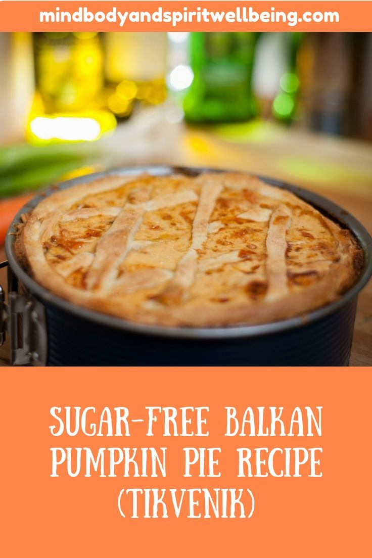 Sugar Free Balkan Pumpkin Pie Recipe Tikvenik