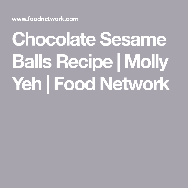 Chocolate Sesame Balls Recipe Balls Recipe Dairy Free Cooking Food Network Recipes