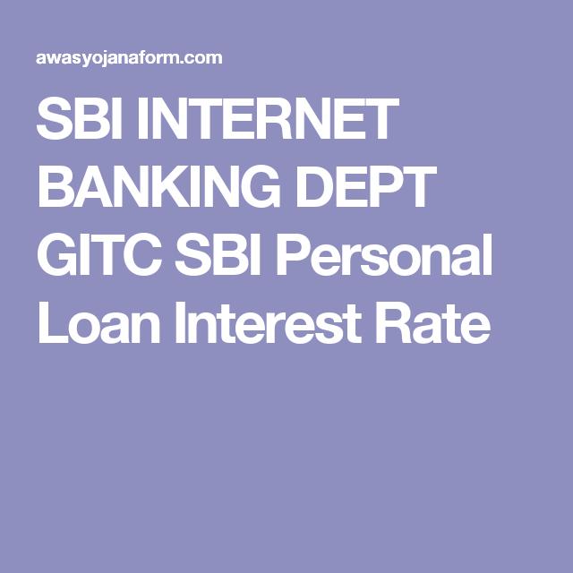 Sbi Internet Banking Dept Gitc Sbi Personal Loan Interest Rate Loan Interest Rates Personal Loans Interest Rates