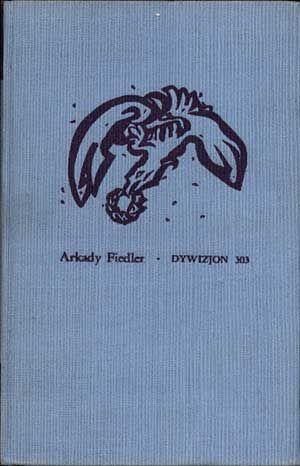 Dywizjon 303, Arkady Fiedler, Iskry, 1958, http://www.antykwariat.nepo.pl/dywizjon-303-arkady-fiedler-p-747.html