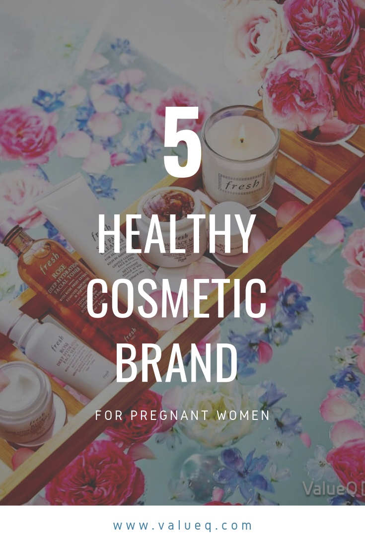 Top 5 Healthy Cosmetic Brand for Pregnant Women