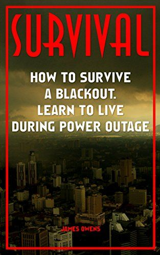 Survival How To Survive A Blackout Learn To Live During Https