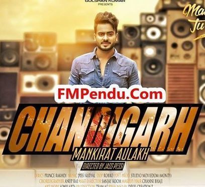 Chandigarh Mankirt Aulakh Mp3 Song Download Fmpendu Com Mp3 Song Download Mp3 Song Songs