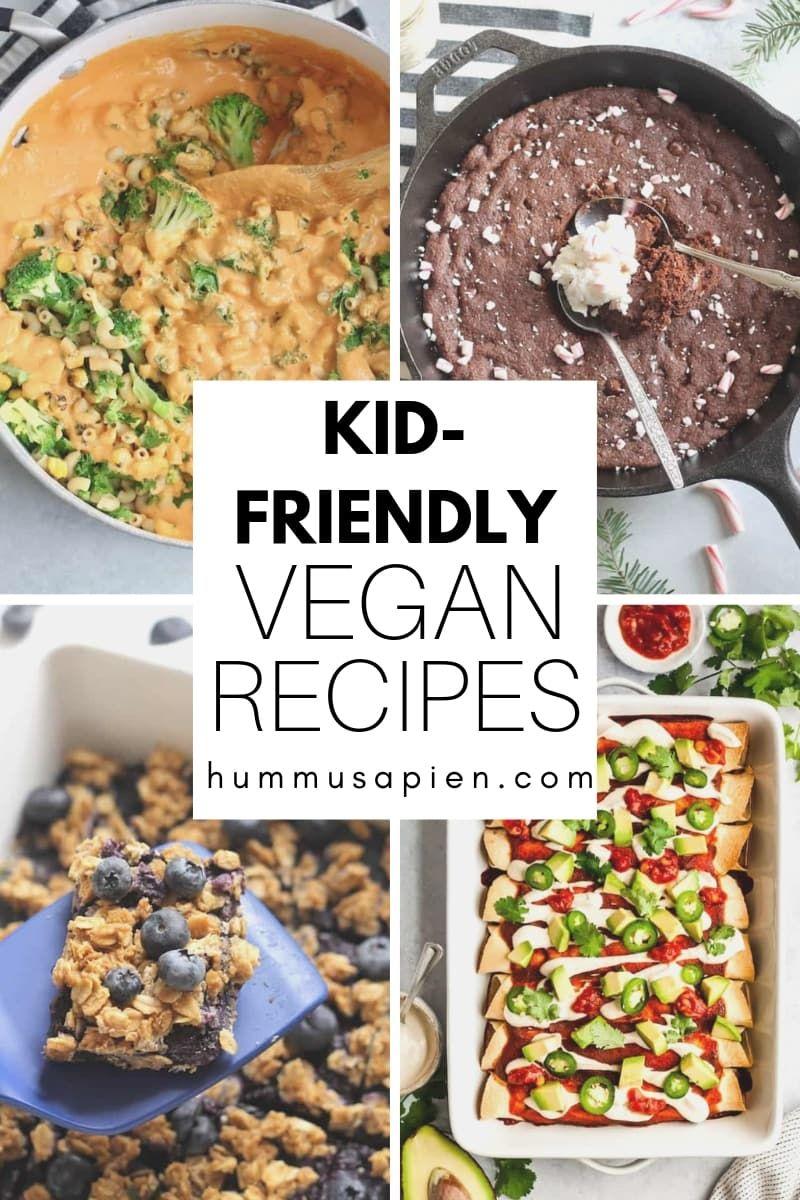 25 Kid Friendly Vegan Recipes Hummusapien Vegan Kids Recipes Delicious Vegan Recipes Vegan Recipes