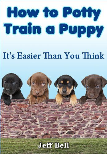 Cool How To Potty Train A Dog How To Potty Train A Puppy Just In