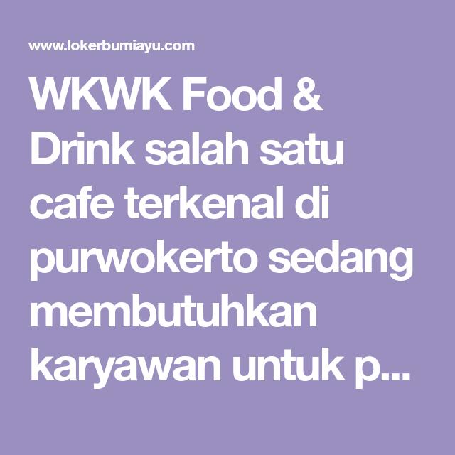 Wkwk Food Drink Salah Satu Cafe Terkenal Di Purwokerto Sedang