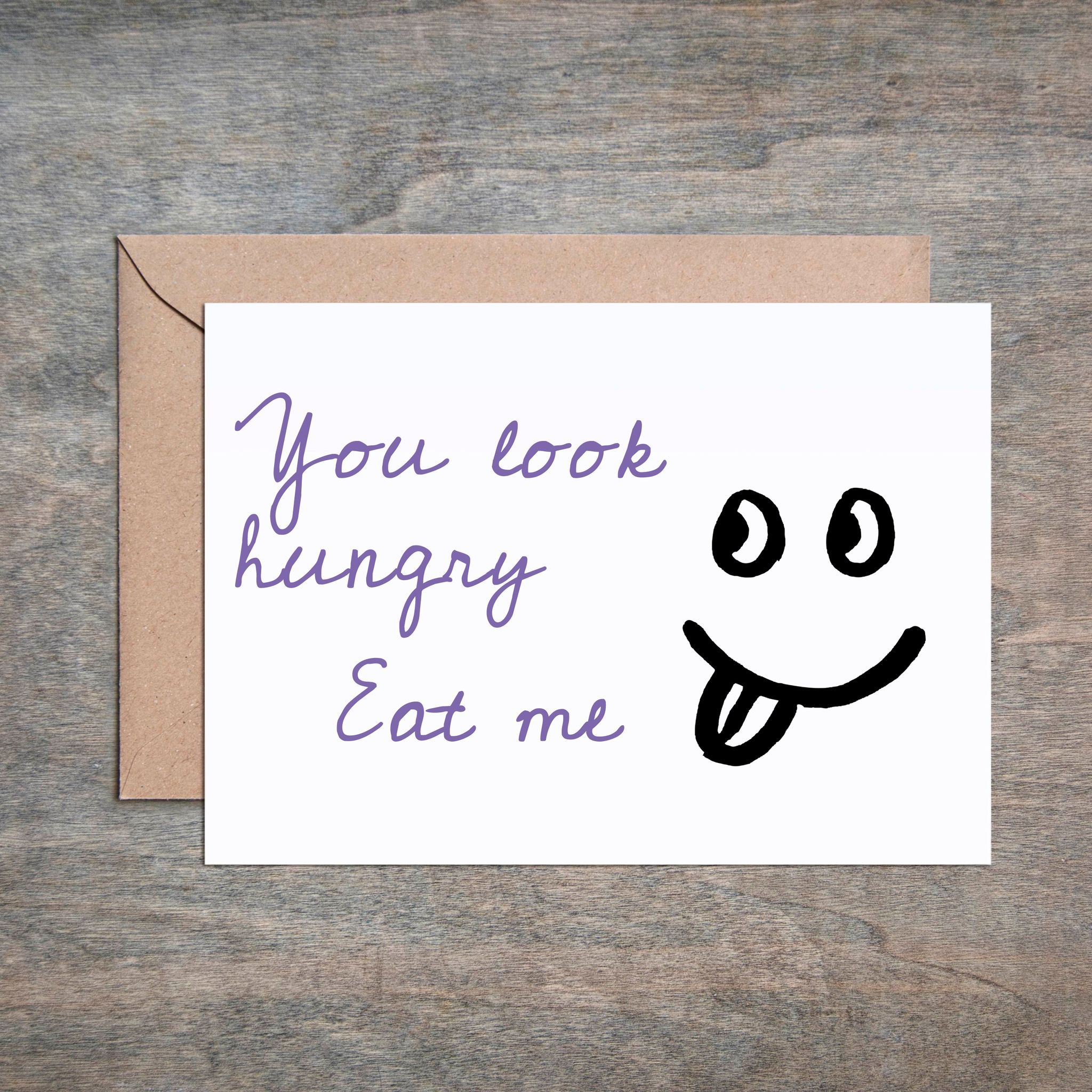You Look Hungry Eat Me Card Funny Anniversary Card Funny Love