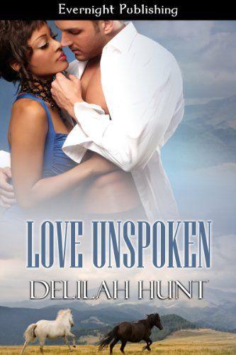 Love Unspoken By Delilah Hunt   5 50  Author  Delilah Hunt