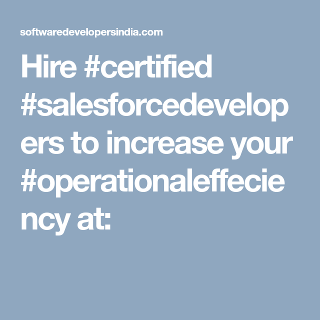 Hire Certified Salesforcedevelopers To Increase Your