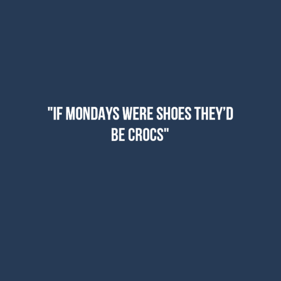 20 Best Monday Quotes Happy Monday Quotes Funny Monday Quotes Inspirational Monday Quotes Monday Humor Quotes Happy Monday Quotes Monday Quotes