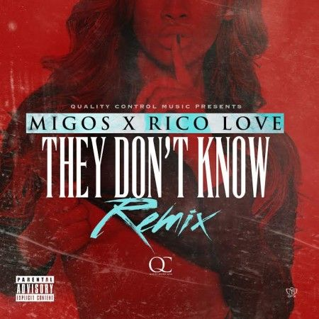 Migos – They Don't Know (Remix)
