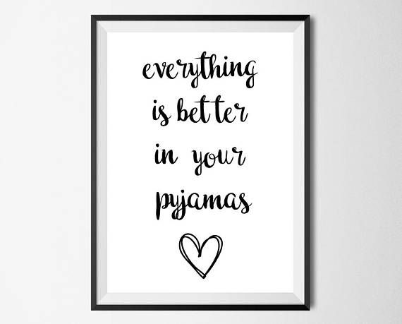 Better in Pyjamas Inspirational Quote Poster Art Print A6-A0 Decor Love Wife Fun