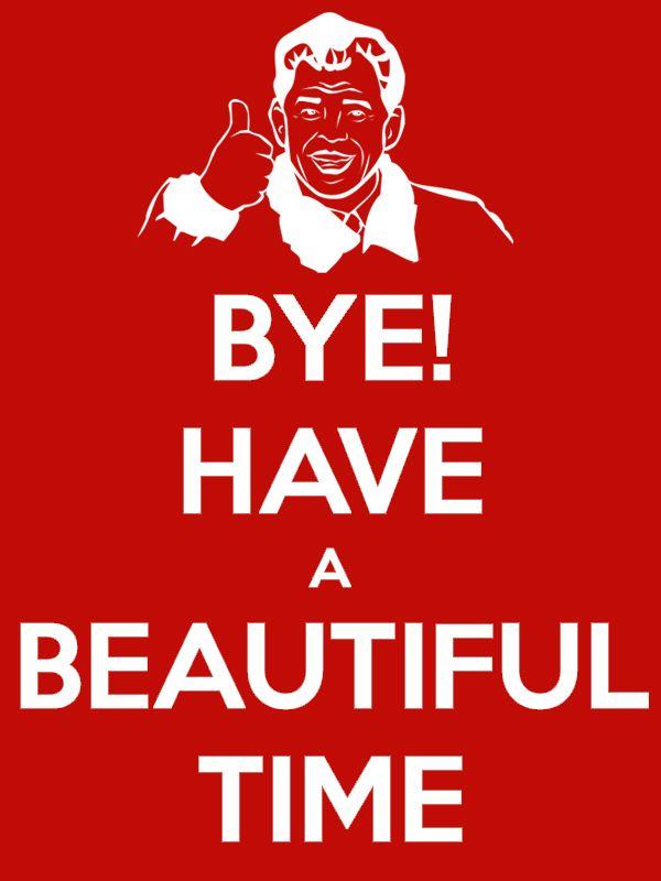Bye Have A Wonderful Time : wonderful, Beautiful