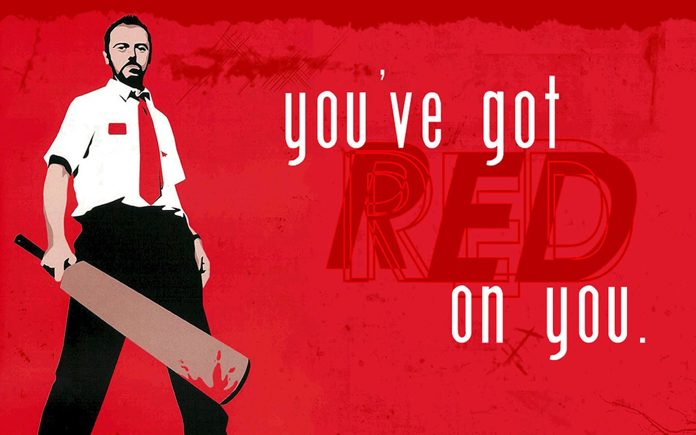 Red On You Shaun Of The Dead Wallpaper 2961792 Fanpop Fanclubs