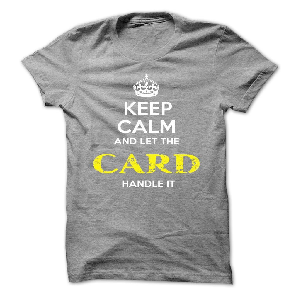 Keep Calm And Let CARD Handle It T-Shirts, Hoodies. SHOPPING NOW ==► Funny Tee Shirts