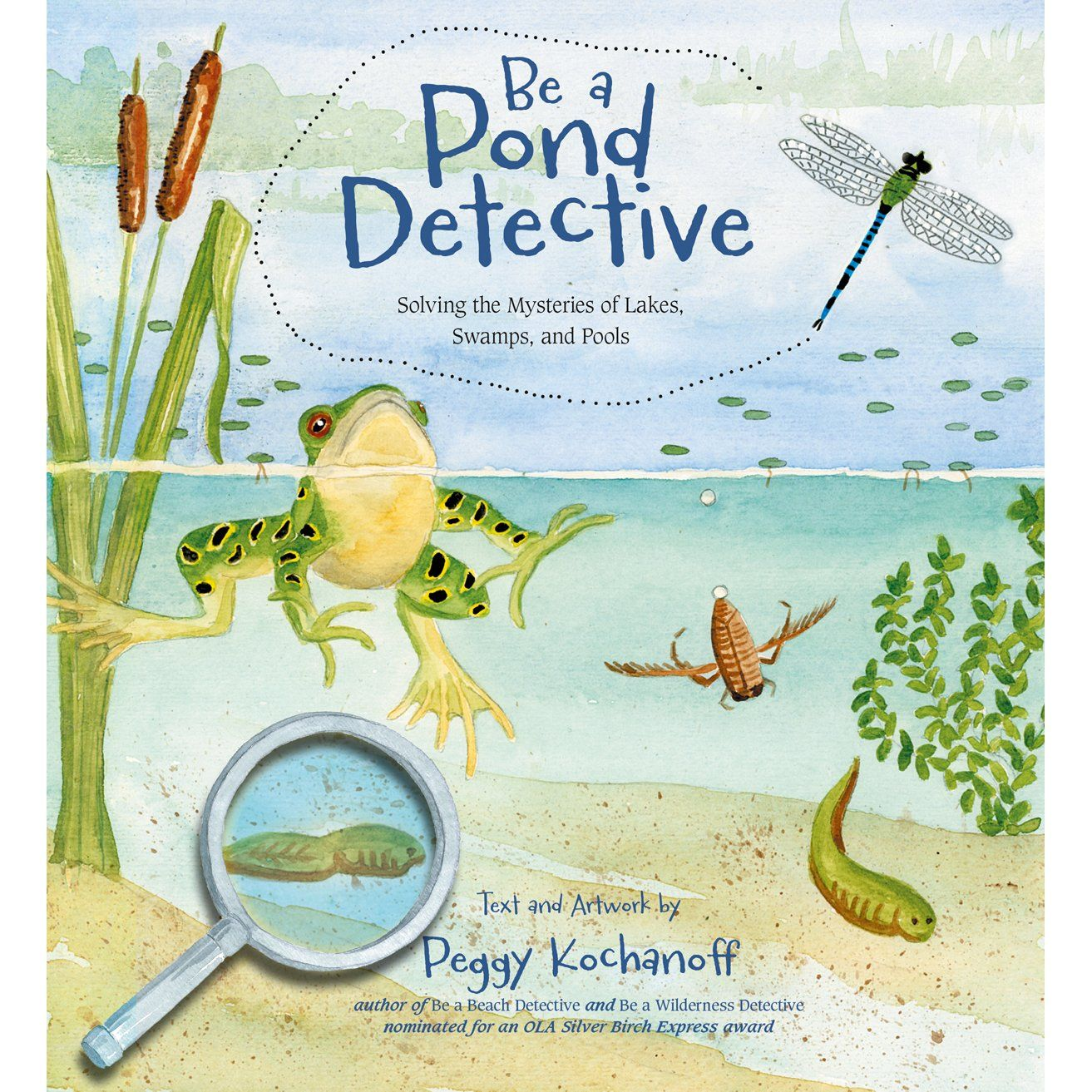 Be A Pond Detective By Peggy Kochanoff