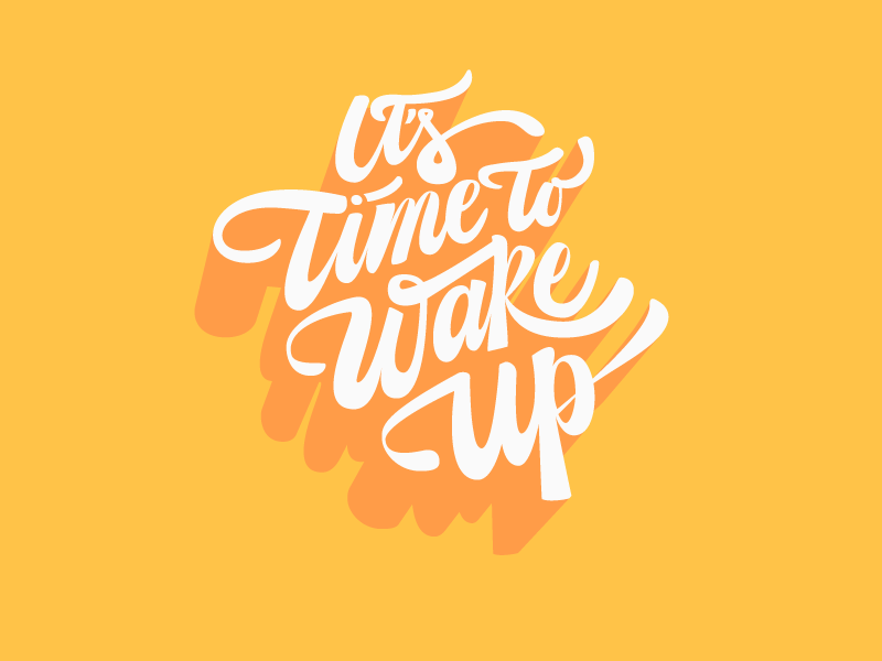 It´s Time To Wake Up