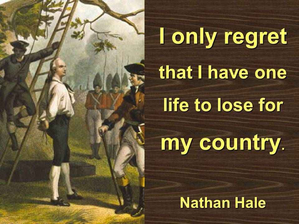 Nathan Hale quote | Nathan hale, Crop pictures, Famous quotes about life