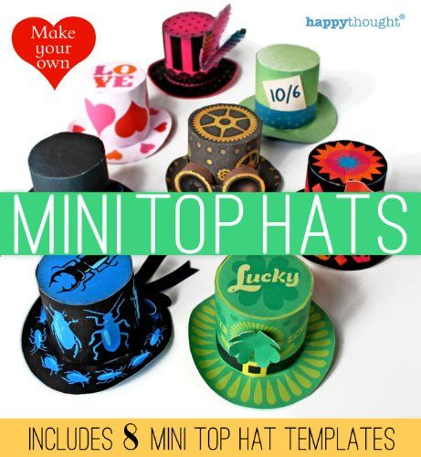 Make Your Own Crazy Hat: Make Your Own Mini Top Hats (Happythought Printable Paper