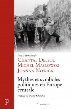 Mythes Et Symboles Politiques En Europe Centrale De Chantal Delsol Joanna Nowicki Michel Maslowski Les Editions Du Cer Les Mythes Europe Centrale Politique