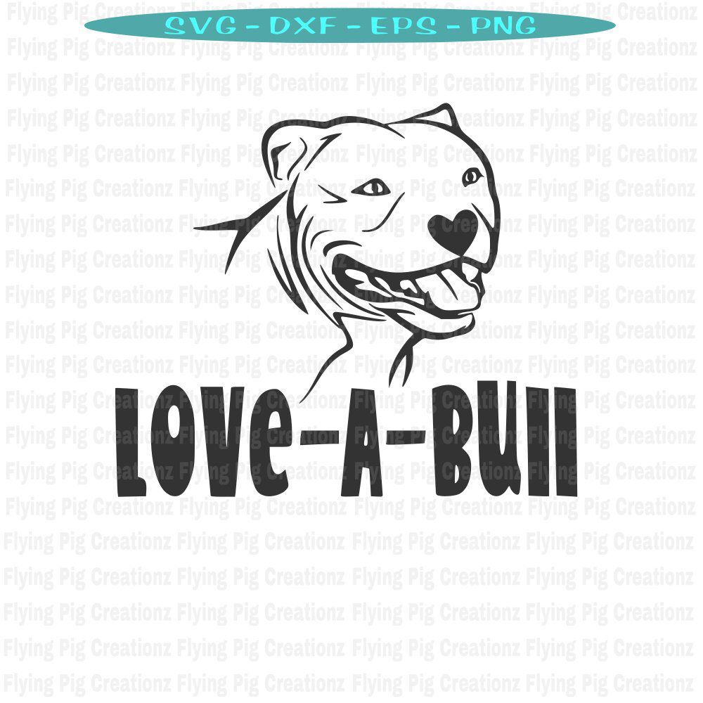 Download Pitbull svg, Dog svg, Love A Bull svg, Pitbull Love svg ...