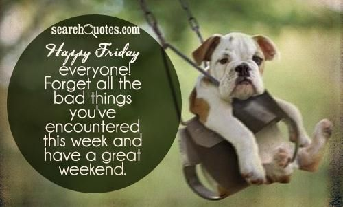 happy friday weekend quotes