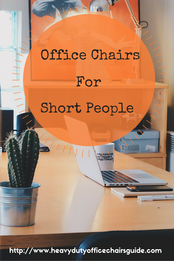 Find the best office chairs for short people and gain more