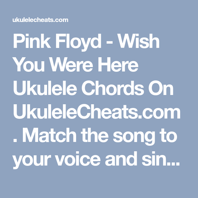 Wish You Were Here Ukulele Chords Image Collections Chord Guitar