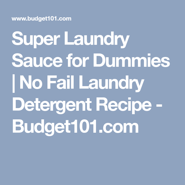 Super Laundry Sauce For Dummies With Images Laundry Detergent
