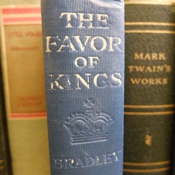 Rare antique book in very good condition https://www.etsy.com/listing/177154360/the-favor-of-kings-rare-1st-ed-novel
