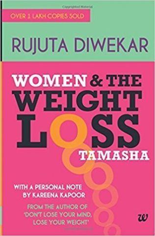 Women & The Weight Loss Tamasha by Rujuta Diwekar - BookEve #RajutaDiwekar #Health #Fitness #BookEve