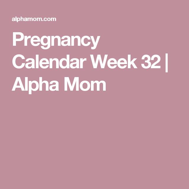 Pregnancy Calendar Week 32 | Alpha Mom