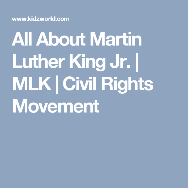 All About Martin Luther King Jr. | MLK | Civil Rights Movement ...