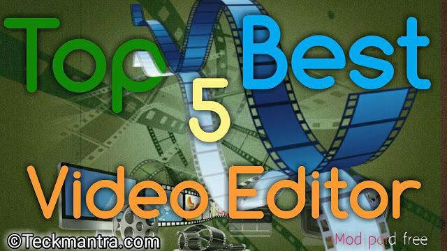 Top five Best video Editor Application on Android + Free