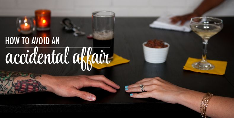 How to avoid an accidental affair rachel hollis affair