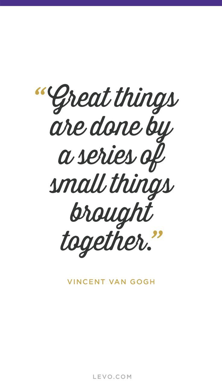 Great Small Quotes Great Things Are Donea Series Of Small Things Small