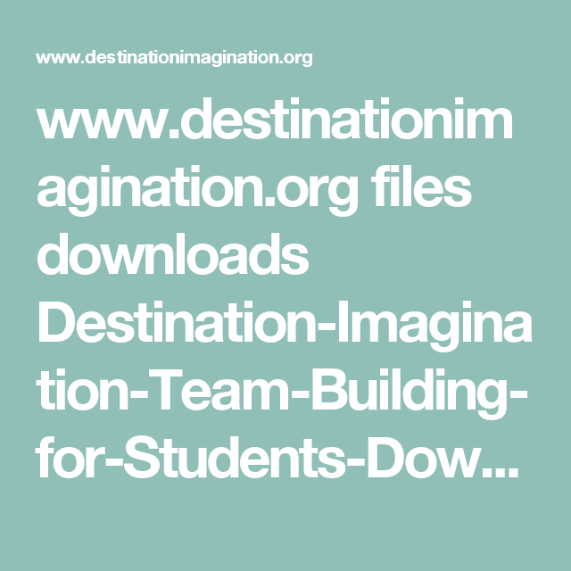 www.destinationimagination.org files downloads Destination-Imagination-Team-Building-for-Students-Download.pdf