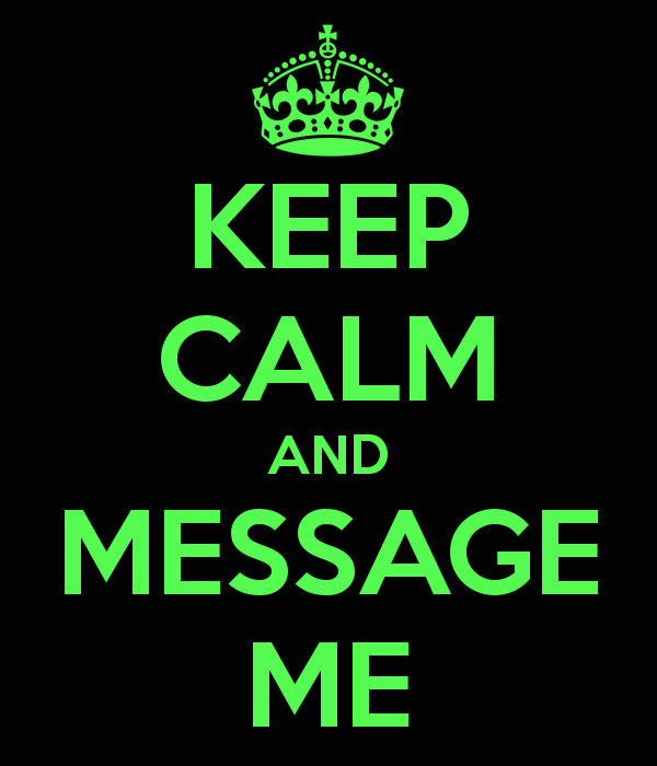 Please feel free to ask me a question or send me a message.
