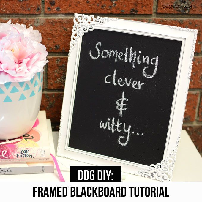 DDG DIY: PAINT IT BLACK WITH OUR FRAMED BLACKBOARD TUTORIAL