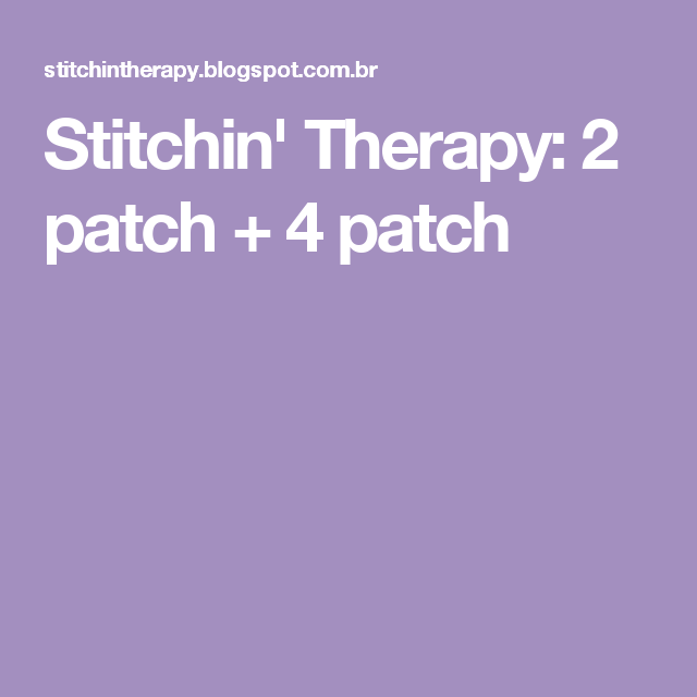 Stitchin' Therapy: 2 patch + 4 patch