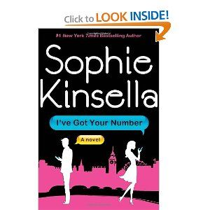 """I've Got Your Number: A Novel by Sophie Kinsella -  February 14th, 2012; Poppy Wyatt has never felt luckier. She is about to marry her ideal man, Magnus Tavish, but in one afternoon her """"happily ever after"""" begins to fall apart. Not only has she lost her engagement ring in a hotel fire drill but in the panic that follows, her phone is stolen. As she paces shakily around the lobby, she spots an abandoned phone in a trash can. Finders keepers! Now she can leave a number for the hotel to…"""