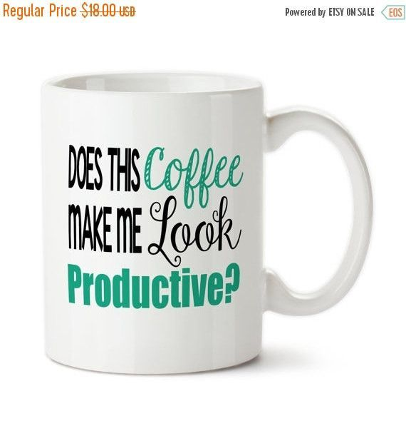 Coffee Mug Does This Make Me Look Productive Work Boss Funny Office Cup Sayings